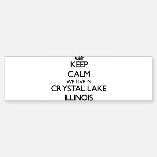 Keep calm we live in Crystal Lake I Bumper Bumper Bumper Sticker