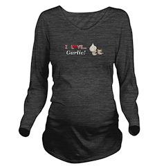 I Love Garlic Long Sleeve Maternity T-Shirt
