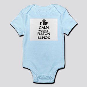 Keep calm we live in Fulton Illinois Body Suit