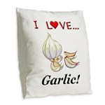 I Love Garlic Burlap Throw Pillow