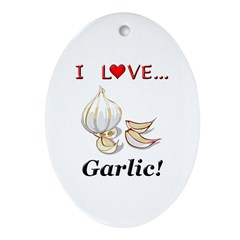 I Love Garlic Ornament (Oval)