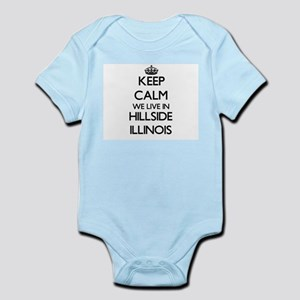 Keep calm we live in Hillside Illinois Body Suit