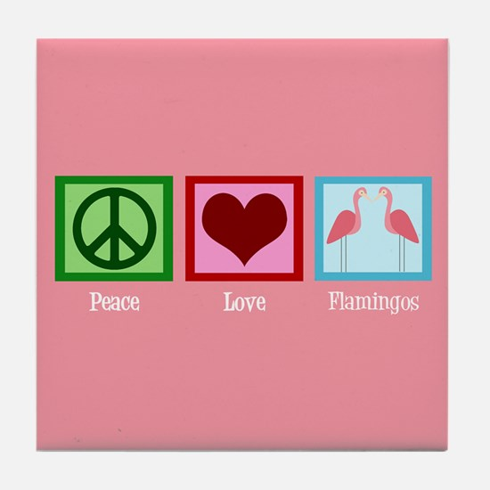Peace Love Flamingos Tile Coaster