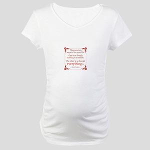 Einstein on Miracles Maternity T-Shirt