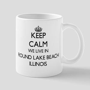 Keep calm we live in Round Lake Beach Illinoi Mugs