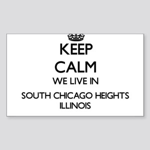 Keep calm we live in South Chicago Heights Sticker