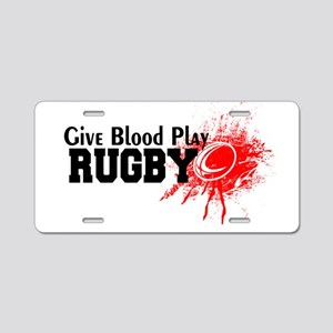 Give Blood Play Rugby Aluminum License Plate
