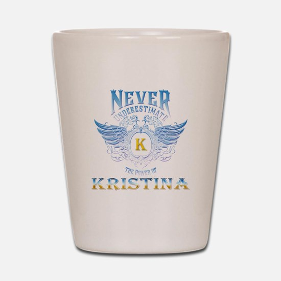 Never underestimate the power of Kristi Shot Glass