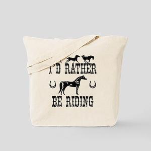 I'd Rather Be Riding Horses Tote Bag