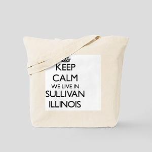 Keep calm we live in Sullivan Illinois Tote Bag