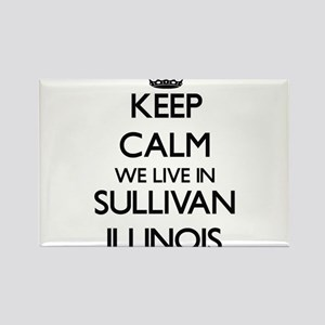 Keep calm we live in Sullivan Illinois Magnets