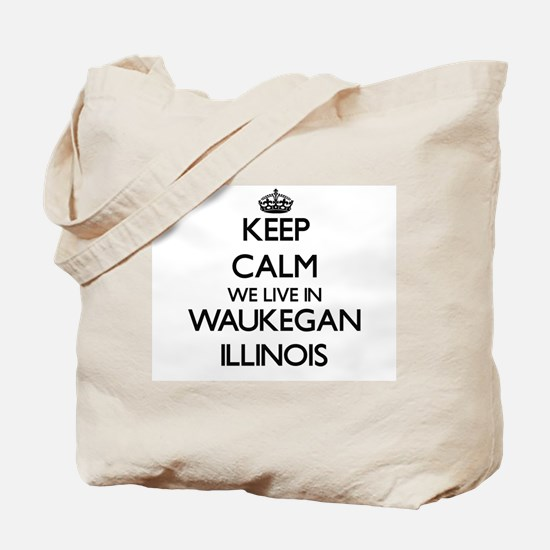 Keep calm we live in Waukegan Illinois Tote Bag