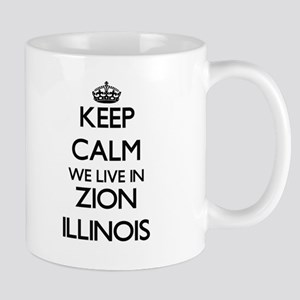Keep calm we live in Zion Illinois Mugs