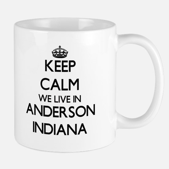 Keep calm we live in Anderson Indiana Mugs