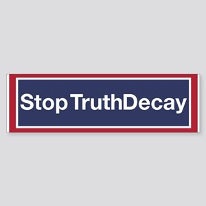 Stop Truth Decaysticker (bumper) Bumper Sticker