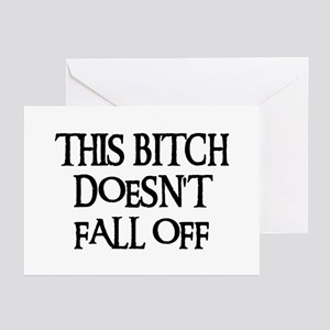 THIS BITCH DOESN'T FALL OFF! Greeting Cards (Packa