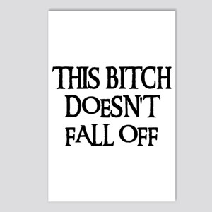 THIS BITCH DOESN'T FALL OFF! Postcards (Package of