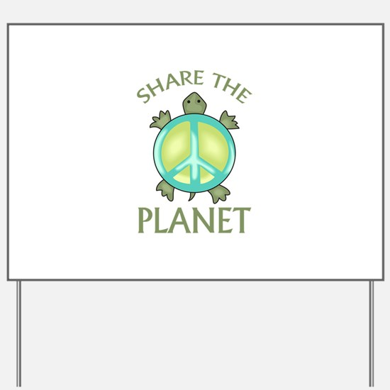 SHARE THE PLANET Yard Sign