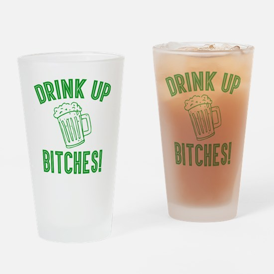Drink Up Bitches Drinking Glass