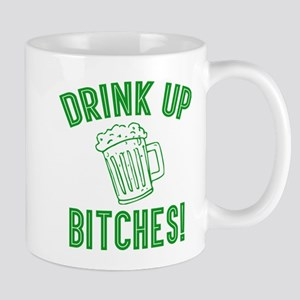Drink Up Bitches Mugs