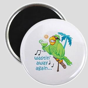 WASTIN AWAY AGAIN Magnets