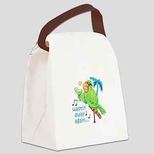 WASTIN AWAY AGAIN Canvas Lunch Bag