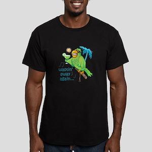 WASTIN AWAY AGAIN T-Shirt