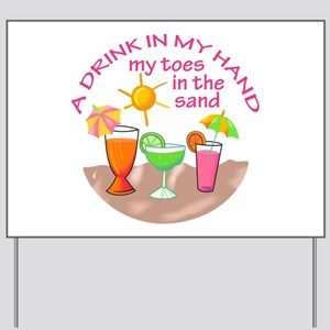 A DRINK IN MY HAND Yard Sign