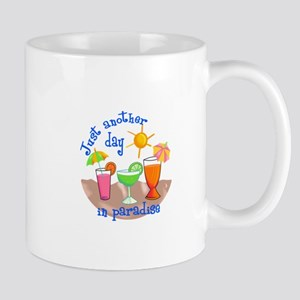 ANOTHER DAY IN PARADISE Mugs