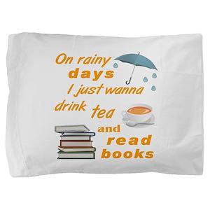 Rainy Days Tea Books Pillow Sham