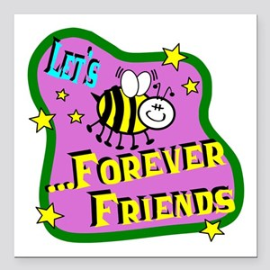 """Let's Bee Friends Square Car Magnet 3"""" x 3"""""""