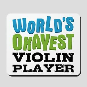 World's Okayest Violin Player Mousepad
