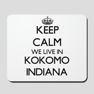 Keep calm we live in Kokomo Indiana Mousepad