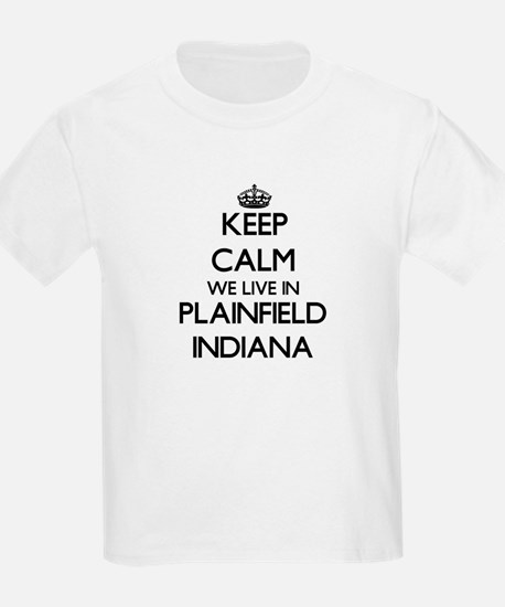 Keep calm we live in Plainfield Indiana T-Shirt