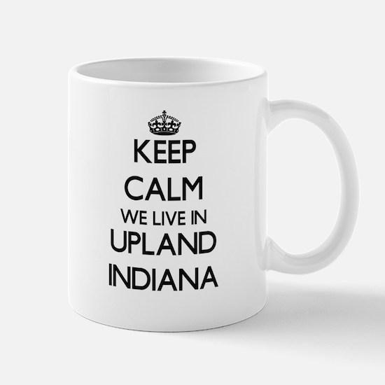 Keep calm we live in Upland Indiana Mugs