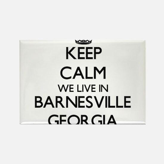 Keep calm we live in Barnesville Georgia Magnets