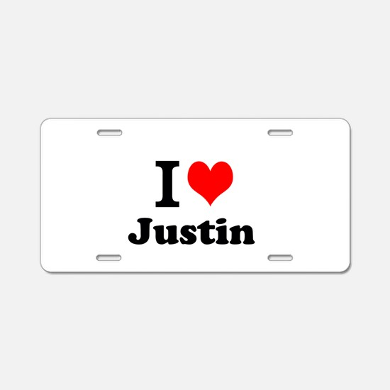 I Love Justin Aluminum License Plate