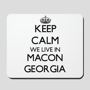 Keep calm we live in Macon Georgia Mousepad