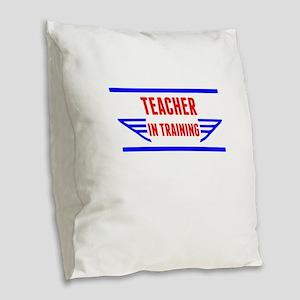 Teacher In Training Burlap Throw Pillow