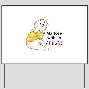 MALTESE WITH ATTITUDE Yard Sign