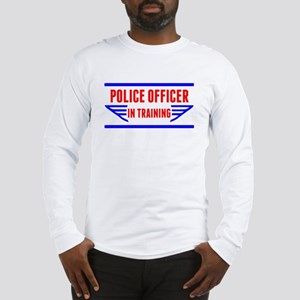 Police Officer In Training Long Sleeve T-Shirt
