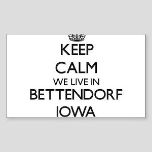 Keep calm we live in Bettendorf Iowa Sticker