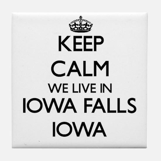 Keep calm we live in Iowa Falls Iowa Tile Coaster