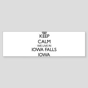 Keep calm we live in Iowa Falls Iow Bumper Sticker