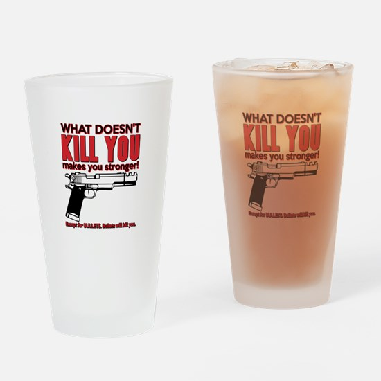 What doesn't kill you Drinking Glass