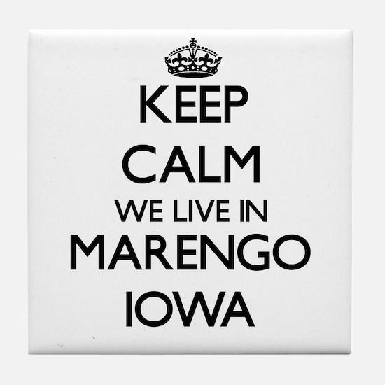 Keep calm we live in Marengo Iowa Tile Coaster