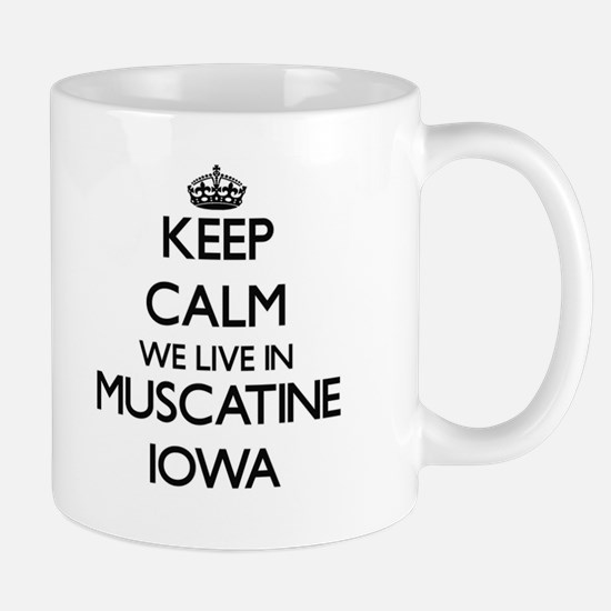 Keep calm we live in Muscatine Iowa Mugs
