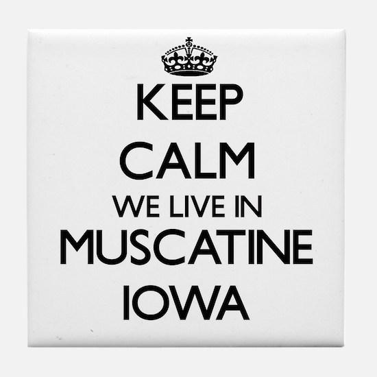 Keep calm we live in Muscatine Iowa Tile Coaster