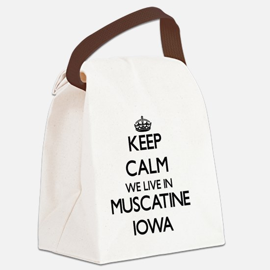 Keep calm we live in Muscatine Io Canvas Lunch Bag