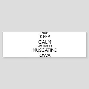 Keep calm we live in Muscatine Iowa Bumper Sticker